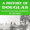 'A History of Douglas' by Con Foley, R. Lynch publisher, 1981 & 1991 (revised and extended).